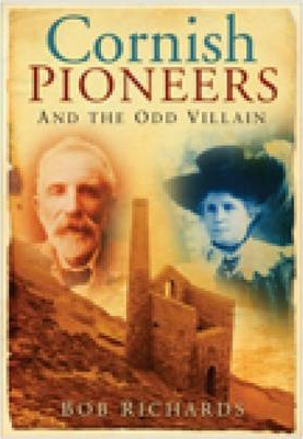 Cornish Pioneers and the Odd Villain