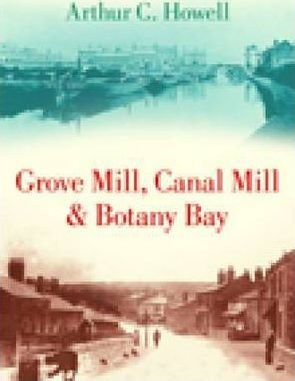 Grove Mill, Canal Mill and Botany Bay