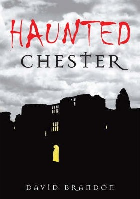 Haunted Chester