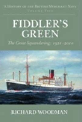 A Fiddler's Green: The Great Squandering, 1921-2010 Volume 5
