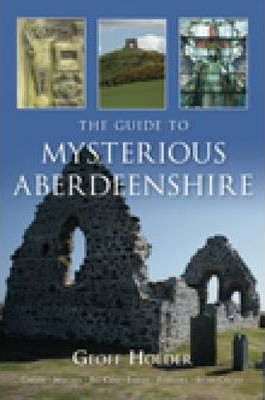The Guide to Mysterious Aberdeenshire
