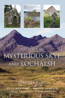 The Guide to Mysterious Skye & Lochalsh