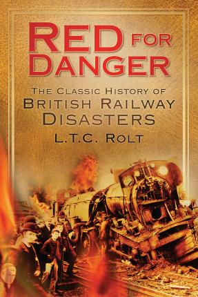 Red for Danger : The Classic History of British Railway Disasters