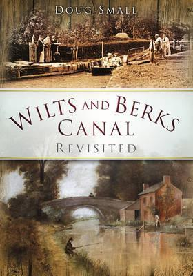 The Wilts and Berks Canal Revisited