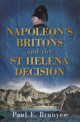 Napoleon's Britons and the St Helena Decision