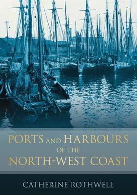 Ports and Harbours of the North-West Coast