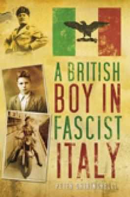 A British Boy in Fascist Italy