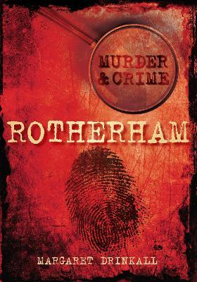 Murder and Crime in Rotherham