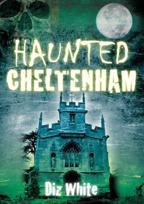 Haunted Cheltenham