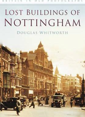 The Lost Buildings of Nottingham