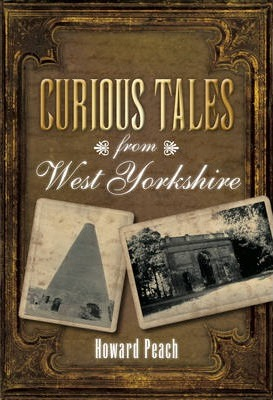 Curious Tales from West Yorkshire