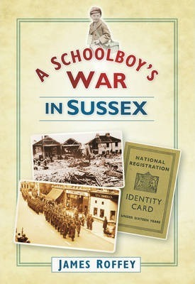 A Schoolboy's War in Sussex