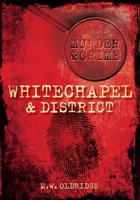 Murder and Crime Whitechapel and District