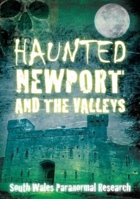 Haunted Newport and the Valleys