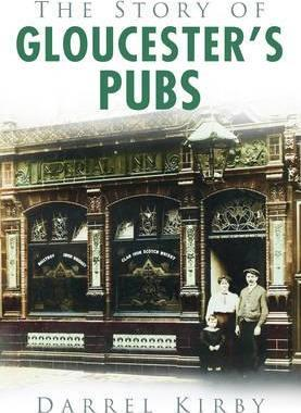 The Story of Gloucester's Pubs