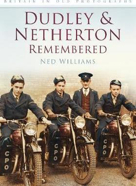 Dudley & Netherton Remembered