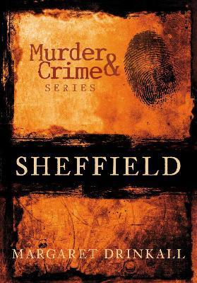 Murder & Crime in Sheffield