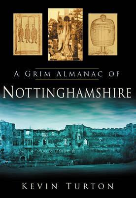 A Grim Almanac of Nottinghamshire