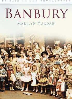 Banbury In Old Photographs