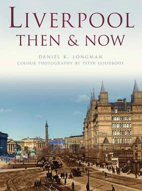 Liverpool Then & Now