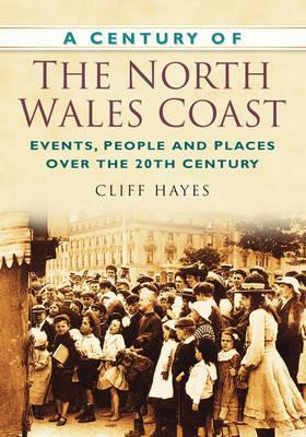 A Century of the North Wales Coast