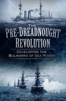 The Pre-Dreadnought Revolution