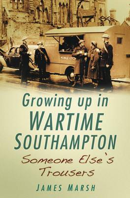 Growing Up In Wartime Southampton