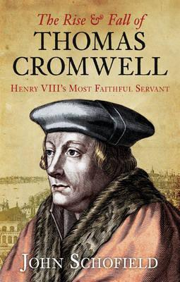 The Rise and Fall of Thomas Cromwell