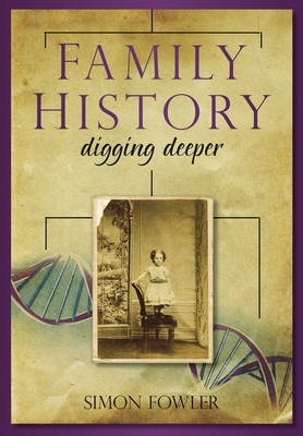 Family History: Digging Deeper