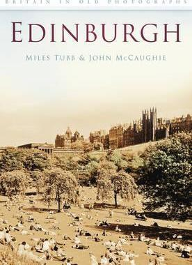 Edinburgh In Old Photographs