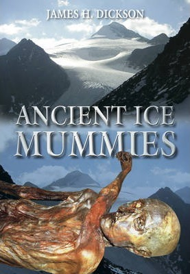 Ancient Ice Mummies