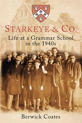 Starkeye & Co  Life at a Grammar School in the 1940s