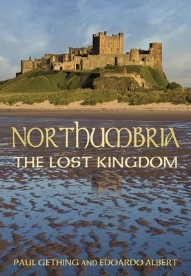 Northumbria The Lost Kingdom