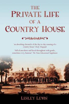 The Private Life of a Country House