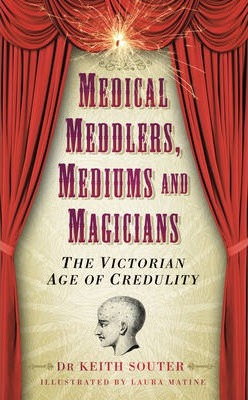 Medical Meddlers, Mediums & Magicians