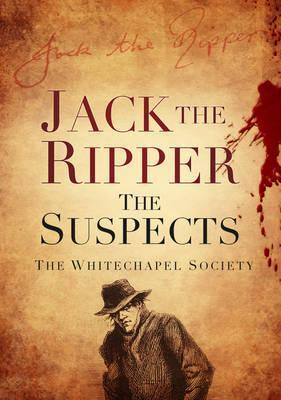 Jack the Ripper: The Suspects