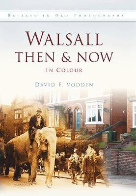 Walsall Then & Now