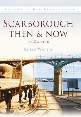 Scarborough Then & Now