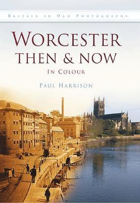 Worcester Then & Now