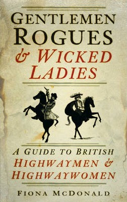 Gentlemen Rogues & Wicked Ladies