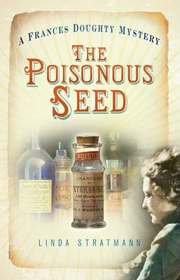 The Poisonous Seed (A Frances Doughty Mystery Book 1)