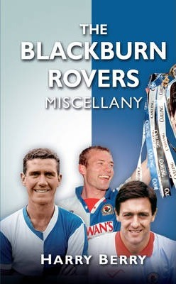 The Blackburn Rovers Miscellany
