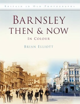 Barnsley Then & Now