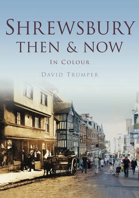 Shrewsbury Then & Now