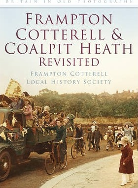 Frampton Cotterell and Coalpit Heath Revisited