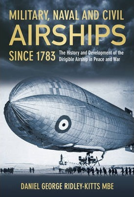 Military, Naval and Civil Airships Since 1783