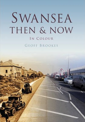 Swansea Then and Now