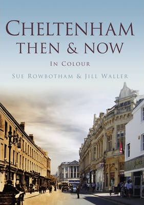 Cheltenham Then & Now
