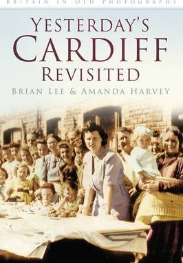 Yesterday's Cardiff Revisited