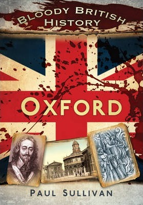 Bloody British History Oxford